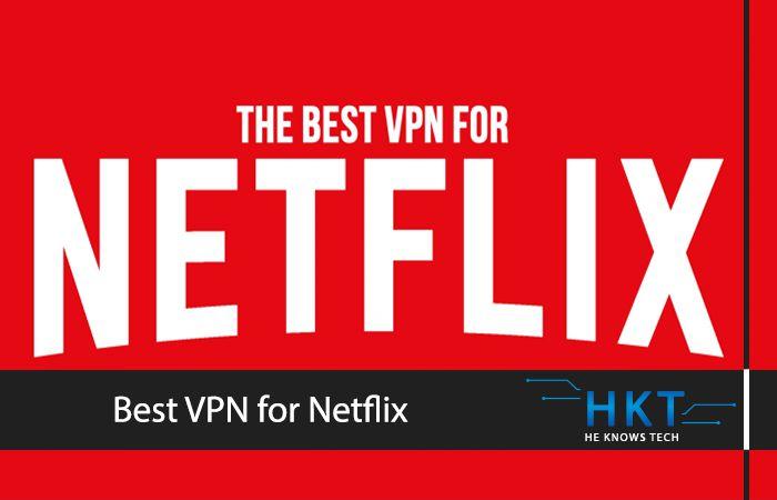 Top Three Best VPNs for Netflix