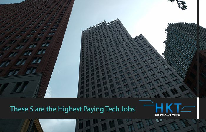 These 5 are the Highest Paying Tech Jobs