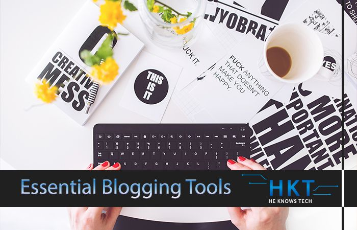 These 8 Brilliant Tools will help you Empower your Blogging